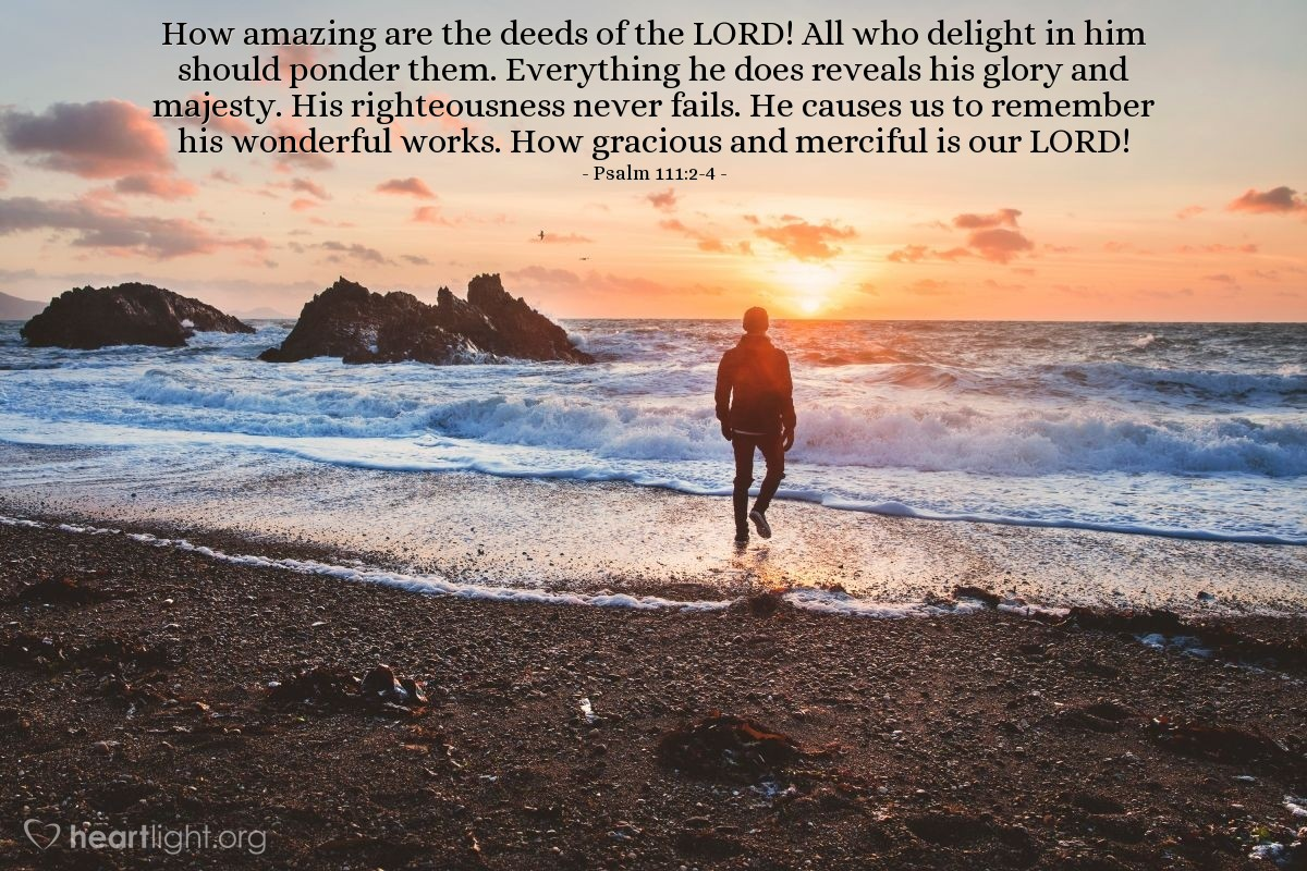 Psalm 111 2 4 Illustrated How Amazing Are God S Deeds
