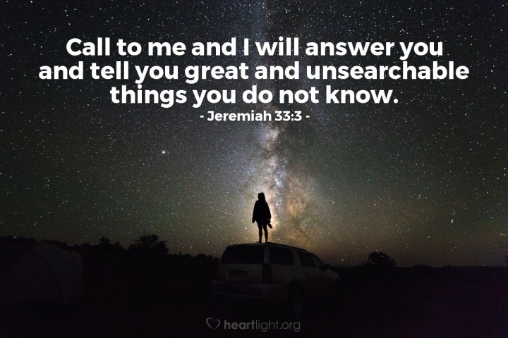 Illustration of Jeremiah 33:3 — Call to me and I will answer you and tell you great and unsearchable things you do not know.