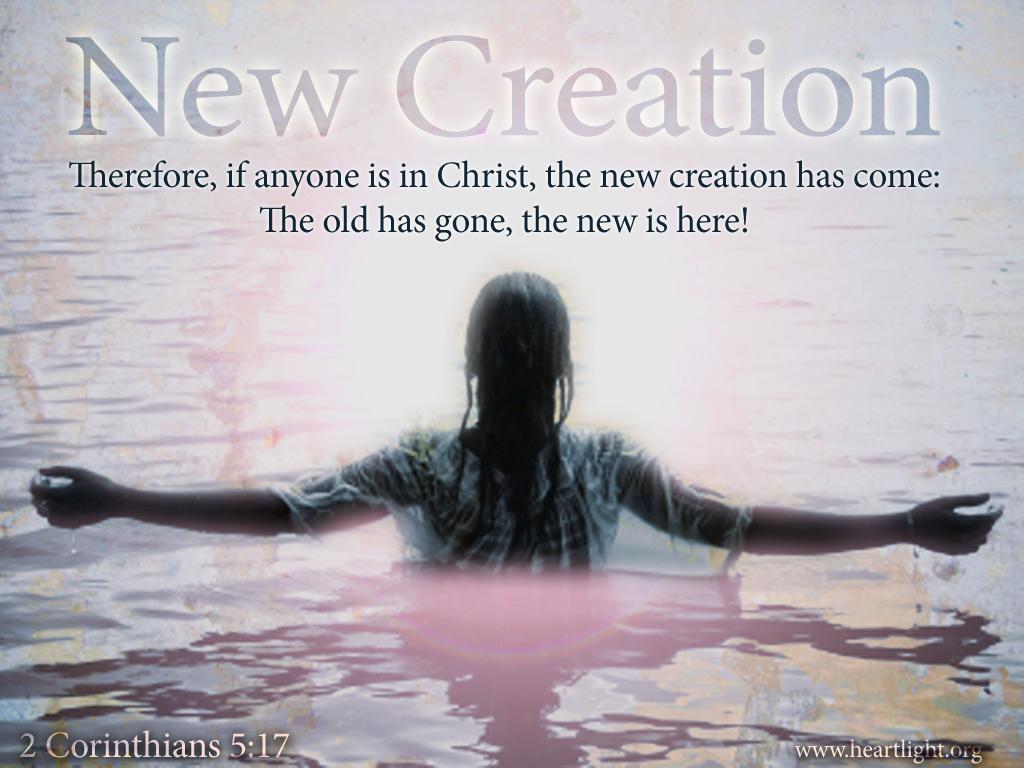 2 Corinthians 5 17 New Creation