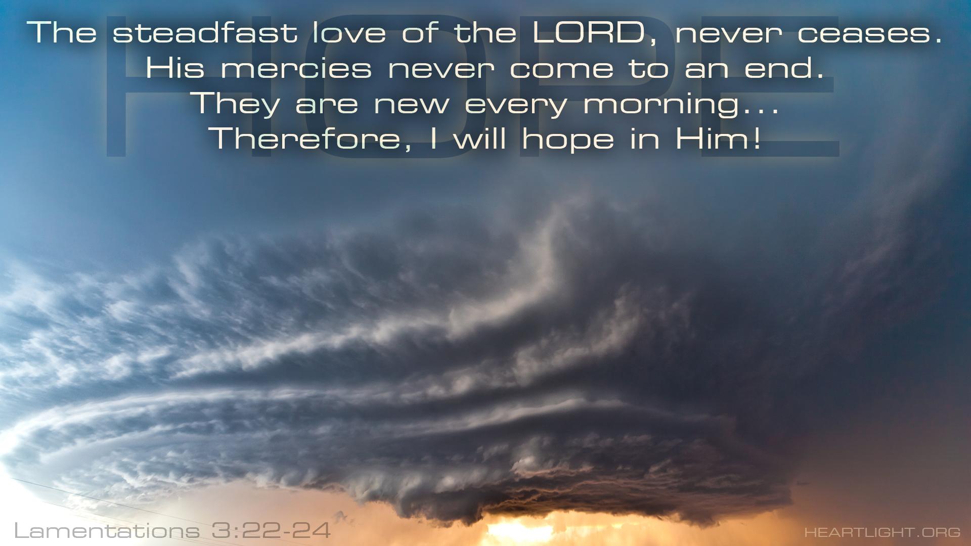 Lamentations 322 24 Freedom Not To Fear Heartlight