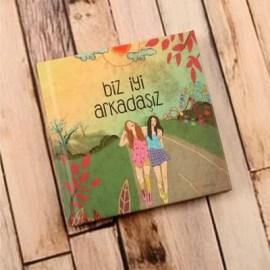 """Arkadaşa Hediye : """"Biz İyi Arkadaşız"""" Kitabı"""
