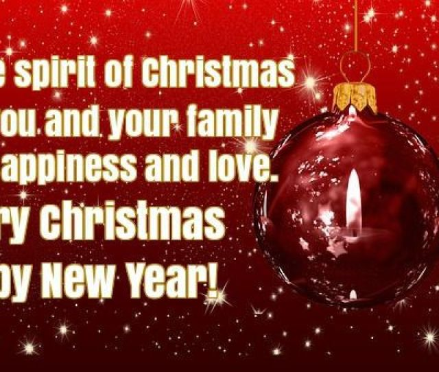 May The Spirit Of Christmas Bring You And Your Family Hope Happiness And Love Merry Christmas And Happy New Year