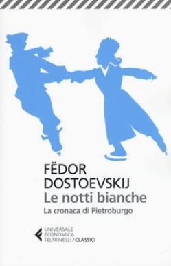 Le notti bianche-La cronaca di Pietroburgo - FÃ«dor Dostoevskij - copertina