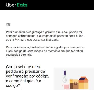 Clientes Uber Eats estão recebendo esta mensagem com instruções de como usar o PIN para finalizar pedidos na plataforma.