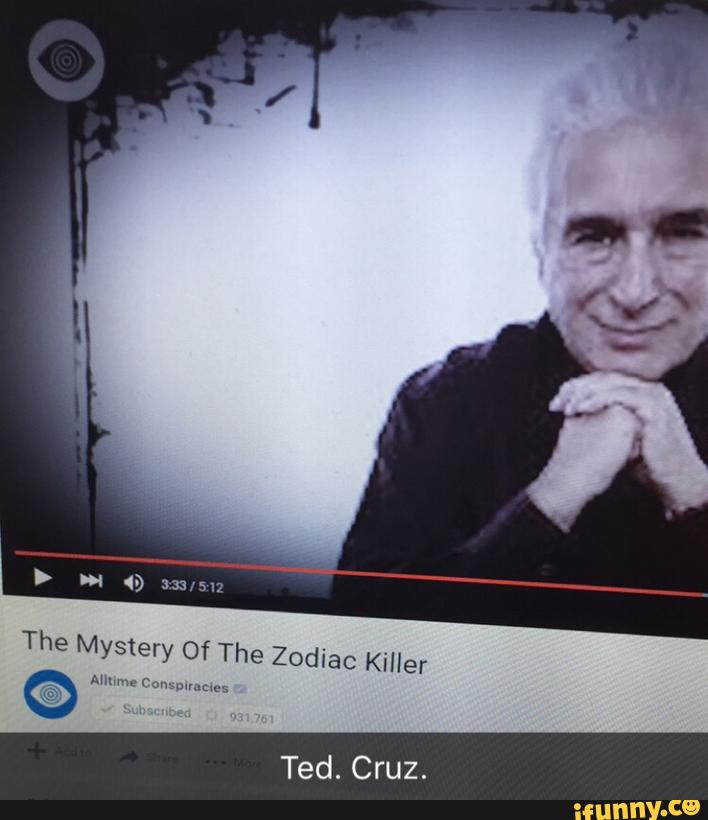 Are you wondering what the ted cruz zodiac killer meme is and how it all started? The Mystery Of The Zodiac Killer - )