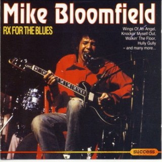 Mike Bloomfield – RX for the Blues (1996)