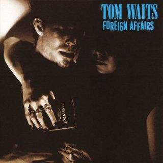 Tom Waits – Foreign Affairs (Remastered) (1977/2018)