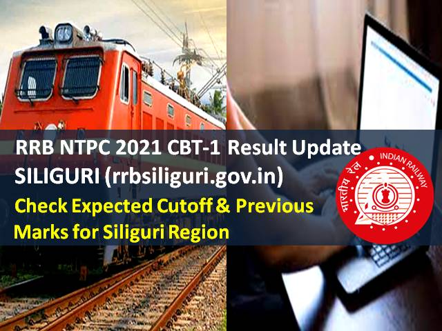 RRB NTPC 2021 CBT-1 Result @rrbsiliguri.gov.in