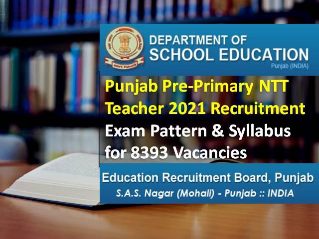 पंजाब प्री-प्राइमरी एनटीटी शिक्षक 2021 भर्ती परीक्षा: 8393 रिक्तियों के लिए परीक्षा पैटर्न और पाठ्यक्रम की जाँच करें