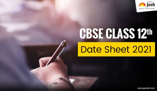 Revised CBSE Date Sheet 2021 - Class 12: CBSE 12th Exam Time Table 2021 (Science, Commerce, Arts)
