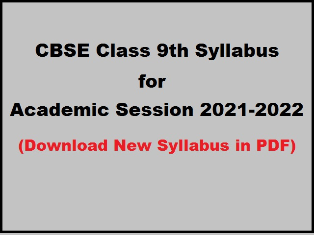 CBSE Releases Class 9th Syllabus for Academic Session 2021-22| Download subject-wise syllabus in PDF