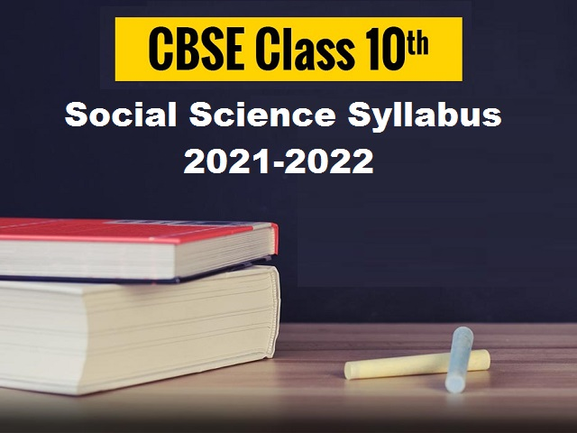CBSE Syllabus 2021-2022 – Download Class 10 Social Science Curriculum for New Academic Session