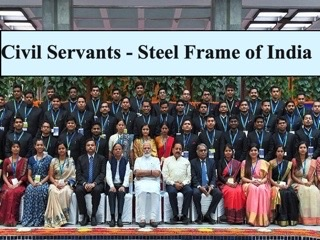 Why are Civil Servants called the Steel Frame of India?