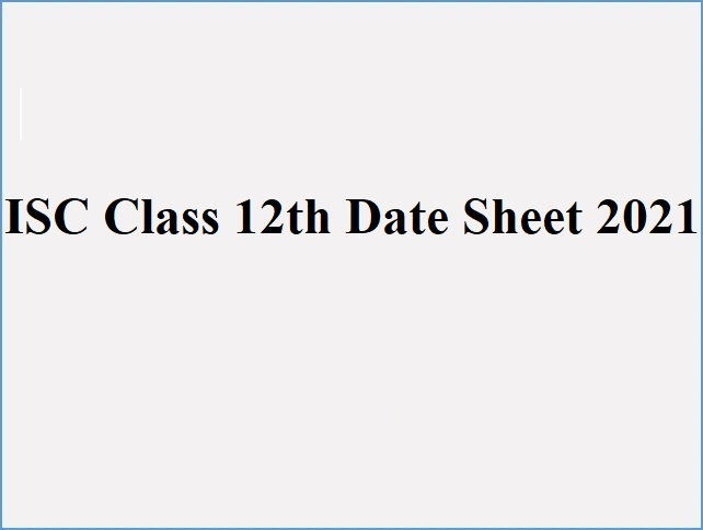 ISC Class 12 Exam Time Table 2021