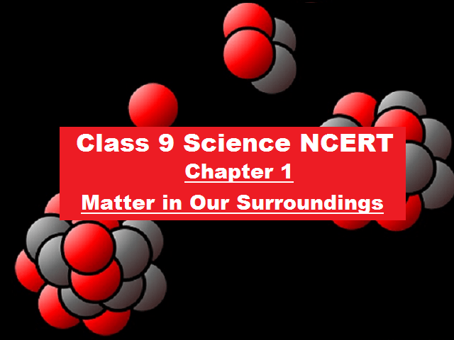 NCERT Class 9 Science Chapter 1 Matter in Our Surroundings PDF| Latest Edition for 2021-22