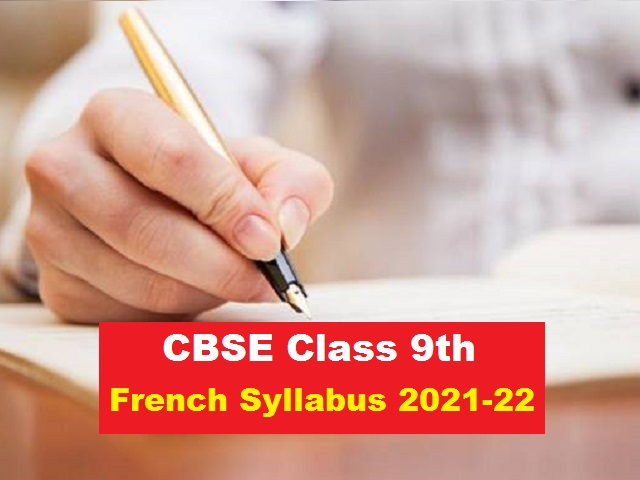 CBSE Class 9 French Syllabus 2021-2022  Download in PDF