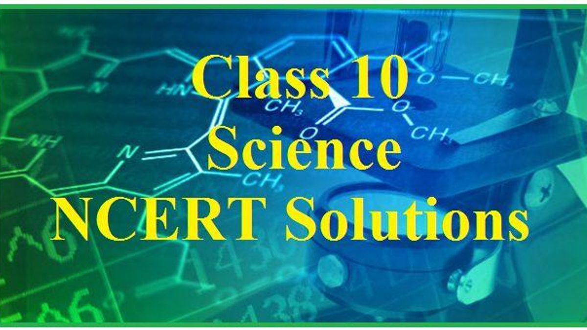 NCERT Solutions for Class 10 Science PDF| Updated for 2021-22