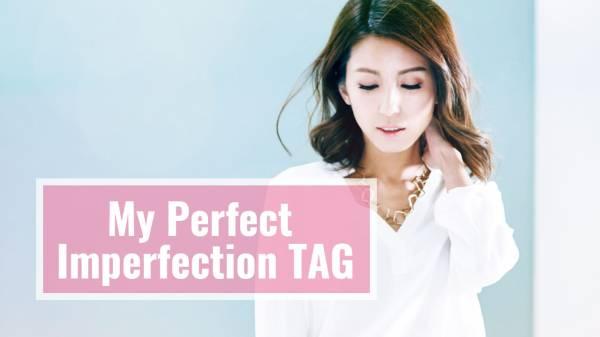 <影音>My Perfect Imperfection TAG