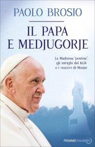 Copertina di 'Il papa e Medjugorje'