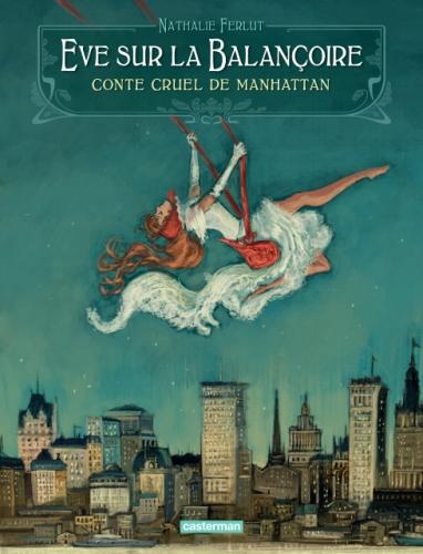 Couverture Eve sur la balançoire, conte cruel de Manhattan de Nathalie Ferlut
