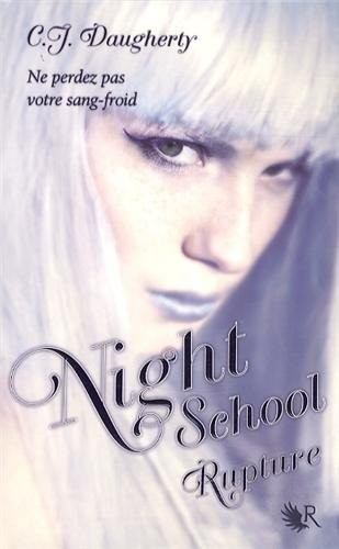 Night School, tome 3 : Rupture - C.J. Daugherty
