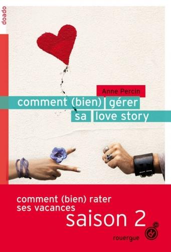 Couverture Comment (bien) gérer sa love story