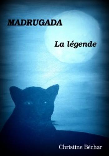 Couverture Madrugada, tome 2 : La légende