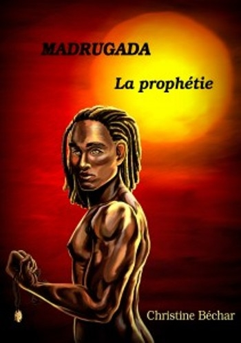 Couverture Madrugada, tome 3 : La prophétie