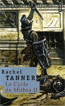 """Couverture """"Le cycle de Mithra, tome 2 : Le Glaive de Mithra"""" de Rachel Tanner"""