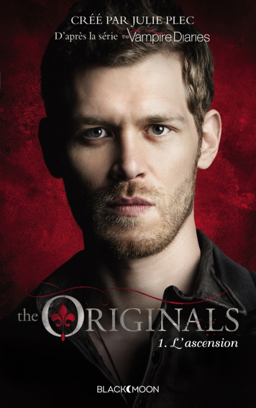 Couverture The Originals, tome 1 : L'ascension