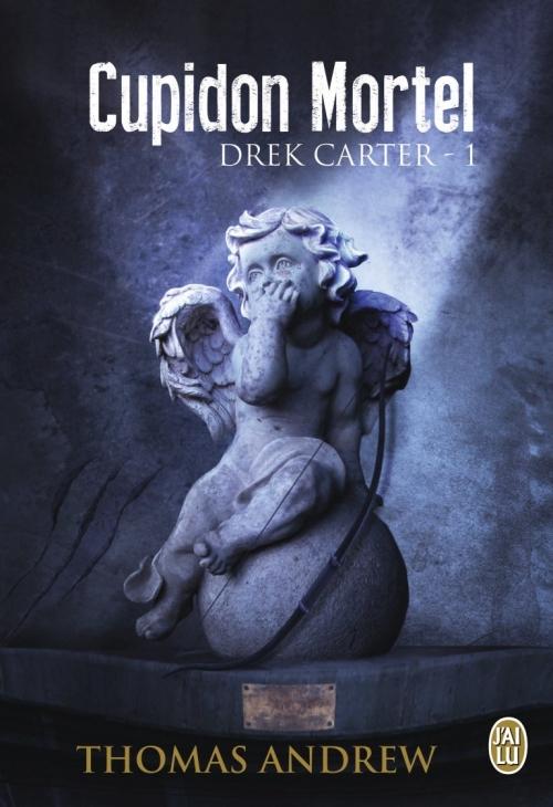 """Couverture """"Cupidon Mortel, Drek Carter 1"""" de Thomas Andrew"""