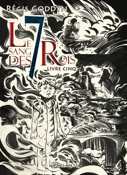 Couverture Le Sang des 7 Rois, livre 5 de Régis Goddyn