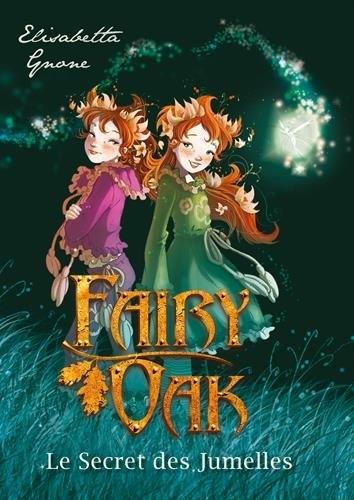 Couverture Fairy Oak, tome 1 : Le Secret des Jumelles