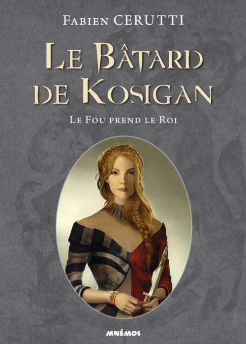 Couverture Le Bâtard de Kosigan, tome 2. Le fou prend le roi de Fabien Cerutti