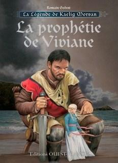 Couverture La Légende de Kaelig Morvan, tome 1 : La Prophétie de Viviane