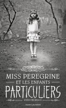 Couverture Miss Peregrine et les enfants particuliers (tome 1) de Ransom Riggs