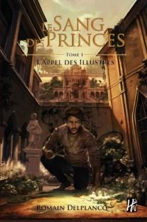 Couverture Le Sang des Princes, tome 1 : L'Appel des Illustres