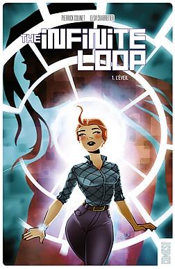 Couverture The Infinite Loop, tome 1 : L'éveil