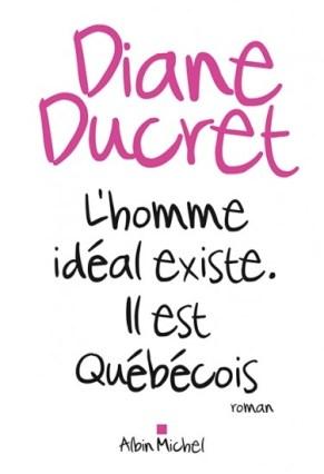 Couverture L'homme idéal existe. Il est québécois.