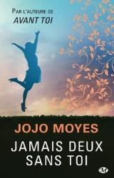 Jamais deux sans toi de Jojo Moyes