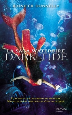 Couverture La saga Waterfire, tome 3 : Dark Tide