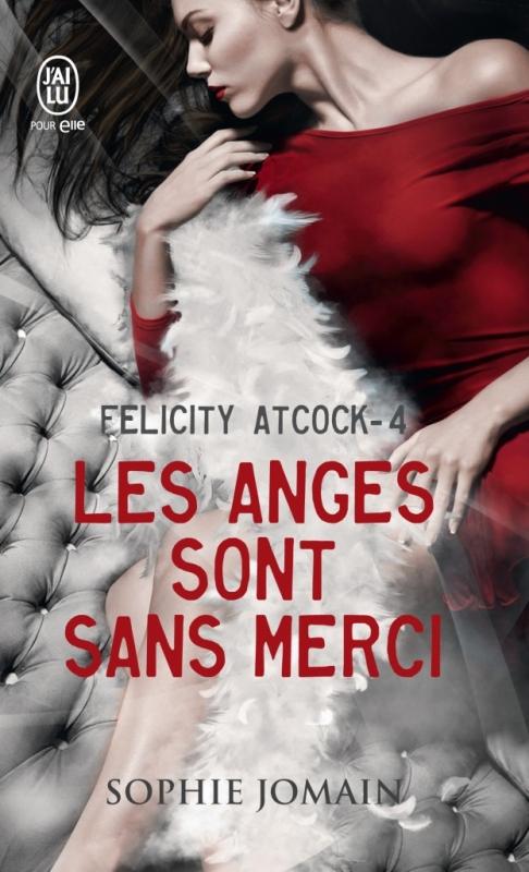 Couverture Felicity Atcock, tome 4 : Les anges sont sans merci