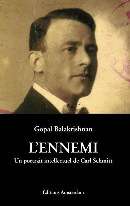 Couverture L'ennemi : un portrait intellectuel de Carl Schmitt