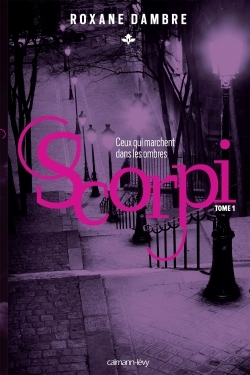 Couverture Scorpi, tome 1 : Ceux qui marchent dans les ombres