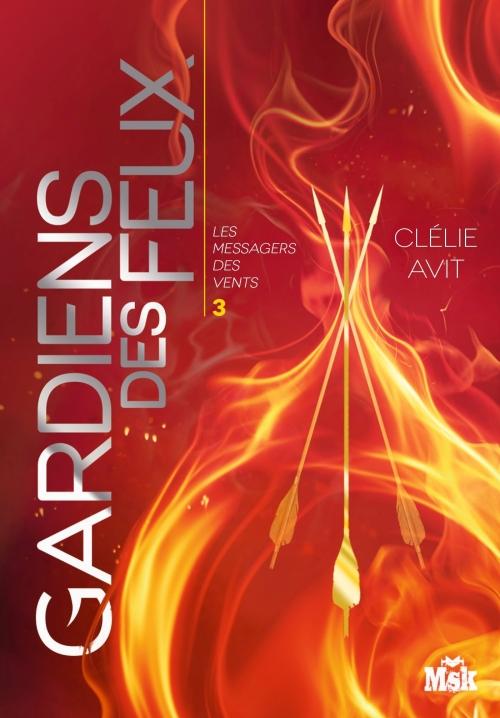 Couverture Les messagers des vents, tome 3 : Gardiens des feux