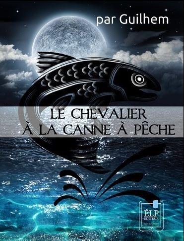 Couverture La saga de l'Antévers : Le chevalier à la canne à pêche