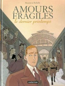 Couverture Amours fragiles, tome 1 : Le dernier printemps