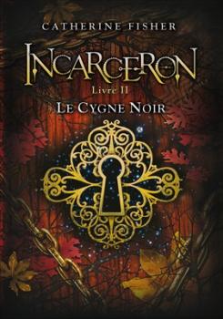 Couverture Incarceron, tome 2 : Le cygne noir