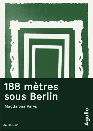 Couverture 188 mètres sous Berlin