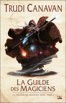 Couverture La trilogie du magicien noir, tome 1 : La guilde des magiciens
